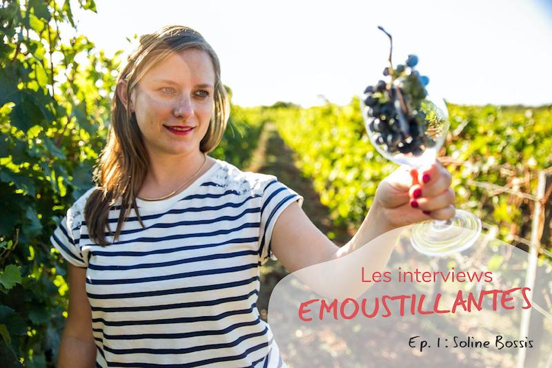 Soline, entrepreneure par amour du vin bio – Les Interviews Émoustillantes